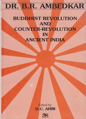 Buddhist Revolution and Counter-Revolution in Ancient India