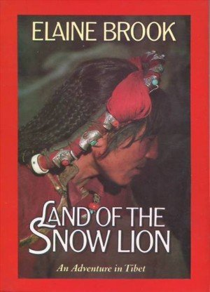 Land of the Snow Lion: An Adventure in Tibet
