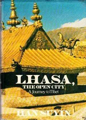 Lhasa, The Open City: A Journey to Tibet