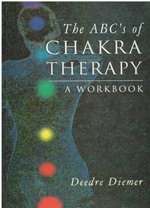 The ABC's of Chakra Therapy: A Workbook